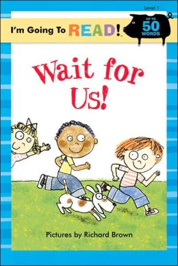 Wait for Us! (I'm Going to Read Series: Level 1)