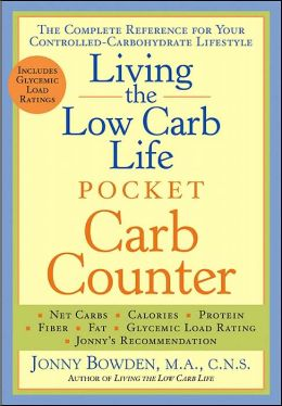 Living the Low-Carb Life Pocket Carb Counter: The Complete Reference for Your Controlled-Carbohydrate Lifestytle