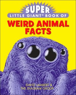 Super Little Giant Book of Weird Animal Facts