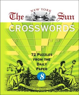 The New York Sun Crosswords #8: 72 Puzzles from the Daily Paper