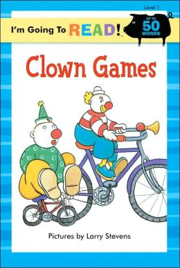 I'm Going to Read (Level 1): Clown Games
