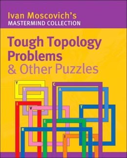 Tough Topology Problems & Other Puzzles