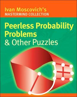 Peerless Probability Problems & Other Puzzles