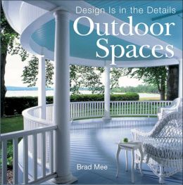 Outdoor Spaces (Design is in the Details Series)