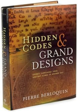 Hidden Codes and Grand Designs: Secret Languages from Ancient Times to Modern Day