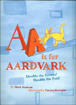 AA Is for Aardvark: Double the Letters! Double the Fun!