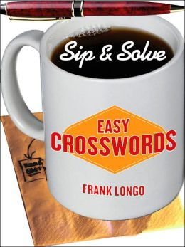 Sip & Solve: Easy Crosswords