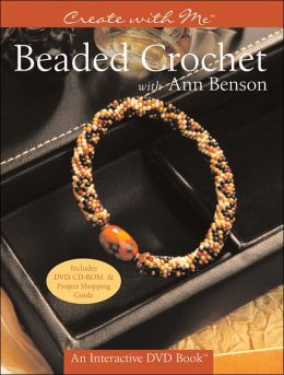 Create with the Designers: Beaded Crochet with Ann Benson