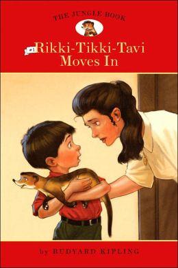 Rikki-Tikki-Tavi Moves In (The Jungle Book Series #1)