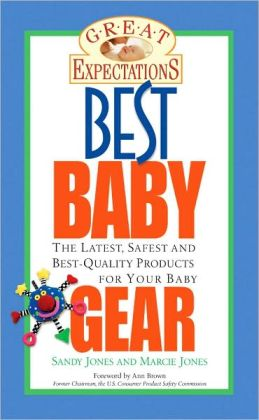 Great Expectations: Best Baby Gear (Great Expectations Series)