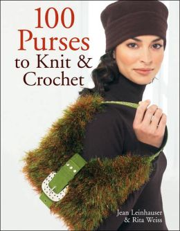 100 Purses to Knit and Crochet