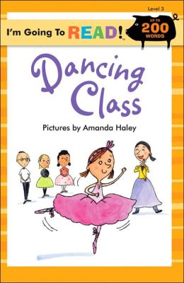 Dancing Class (I'm Going to Read Series: Level 3)