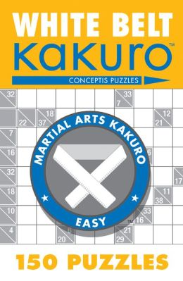 White Belt Kakuro: 150 Puzzles