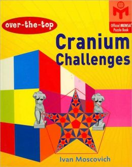 Over-the-Top Cranium Challenges (Official MENSA Puzzle Book Series)