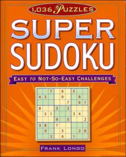 1036 Super Sudoku Puzzles: Easy to Not-So-Easy Challenges