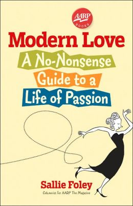 Modern Love: A No-Nonsense Guide to a Life of Passion