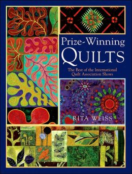 Prize-Winning Quilts: The Best of 2002 and 2003 Shows from the International Quilt Association