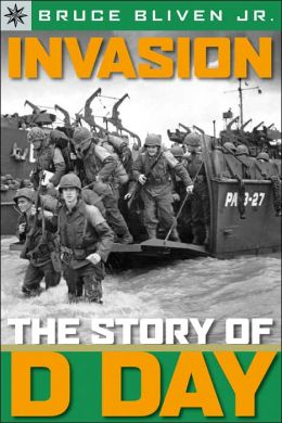 Invasion: The Story of D-Day (Sterling Point Books Series)