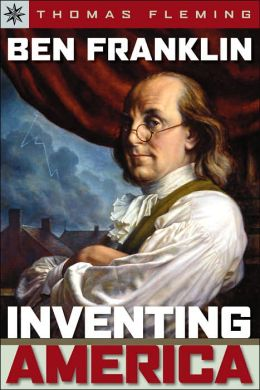 Ben Franklin: Inventing America (Sterling Point Books Series)