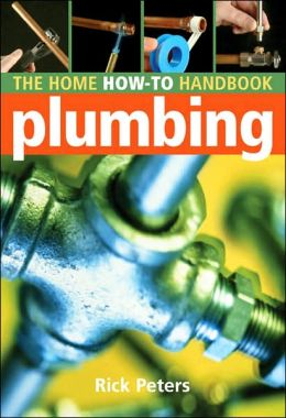 Home How-To Handbook: Plumbing