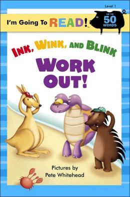 Ink, Wink, and Blink Work Out! (I'm Going to Read Series Level 1)