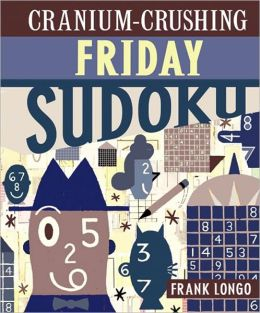 Cranium-Crushing Friday Sudoku