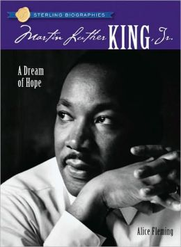 Martin Luther King, Jr.: A Dream of Hope (Sterling Biographies Series)