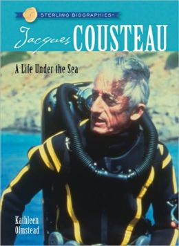 Jacques Cousteau: A Life Under the Sea (Sterling Biographies Series)