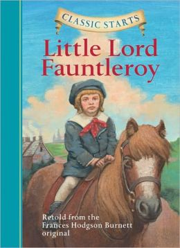 Little Lord Fauntleroy (Classic Starts Series)