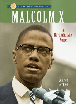 Malcolm X: A Revolutionary Voice (Sterling Biographies Series)