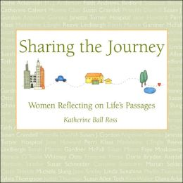 Sharing the Journey: Women Reflecting on Life's Passages
