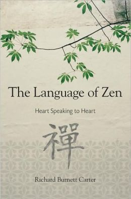 The Language of Zen: Heart Speaking to Heart