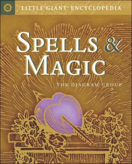 Spells and Magic (Little Giant Encyclopedia Series)