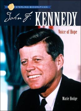John F. Kennedy: Voice of Hope (Sterling Biographies Series)