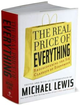 The Real Price of Everything: Rediscovering the Six Classics of Economics