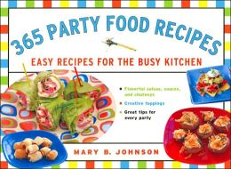 365 Party Food Recipes: Easy Recipes for the Busy Kitchen