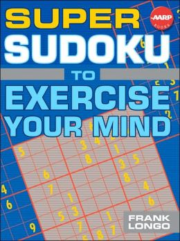 Super Sudoku to Exercise Your Mind