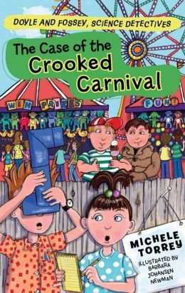 The Case of the Crooked Carnival (Doyle and Fossey, Science Detectives Series)