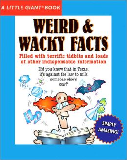 A Little Giant Book: Weird & Wacky Facts