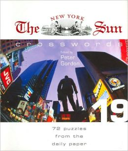 The New York Sun Crosswords #19: 72 Puzzles from the Daily Paper