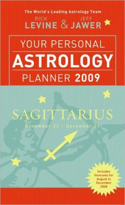 Your Personal Astrology Planner 2009: Sagittarius