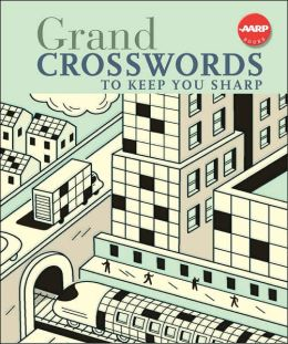 Grand Crosswords to Keep You Sharp (AARP Books Series)