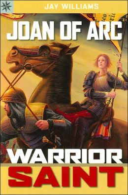 Joan of Arc: Warrior Saint (Sterling Point Books Series)