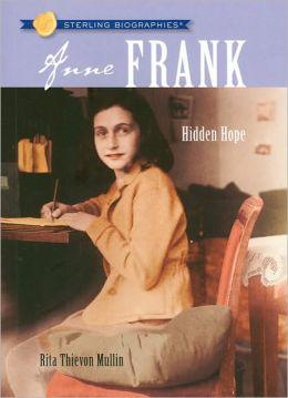 Anne Frank: Hidden Hope (Sterling Biographies Series)