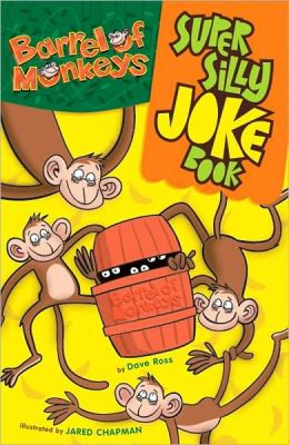 The Super Silly BARREL OF MONKEYS Joke Book