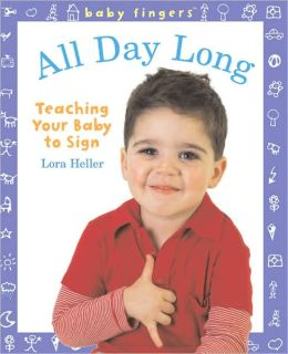 Baby Fingers: All Day Long: Teaching Your Baby to Sign