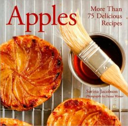 Apples: More Than 75 Delicious Recipes