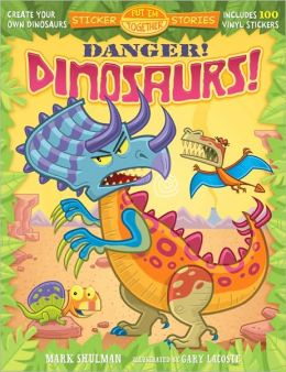 Put 'Em Together Sticker Stories: Danger! Dinosaurs!