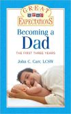 Book Cover Image. Title: Great Expectations:  Becoming a Dad: The First Three Years, Author: John C. Carr
