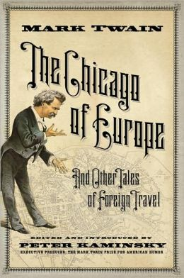 The Chicago of Europe: And Other Tales of Foreign Travel